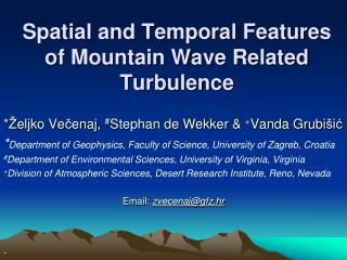 Spatial and Temporal Features of Mountain Wave Related Turbulence