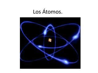 Los Átomos.