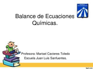 Balance de Ecuaciones Químicas.