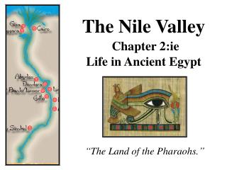 The Nile Valley Chapter 2:ie Life in Ancient Egypt