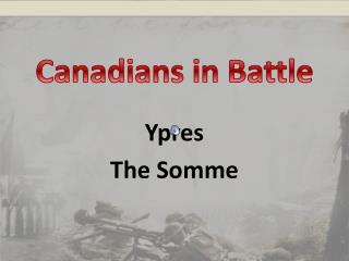 Canadians in Battle