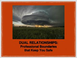 DUAL RELATIONSHIPS: Professional Boundaries  that Keep You Safe