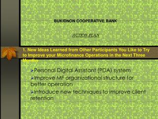 BUKIDNON COOPERATIVE BANK ACTION PLAN