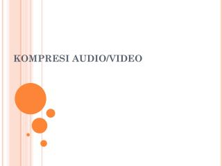 KOMPRESI AUDIO/VIDEO