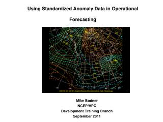 Using Standardized Anomaly Data in Operational Forecasting