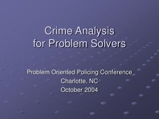Crime Analysis  for Problem Solvers