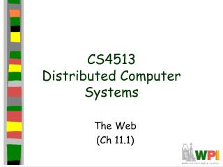 CS4513 Distributed Computer Systems