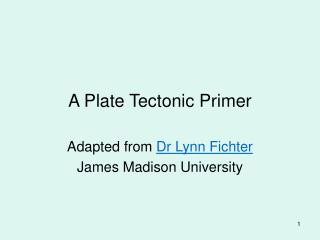 A Plate Tectonic Primer