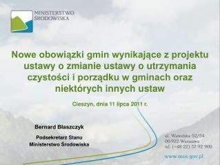 Bernard Błaszczyk Podsekretarz Stanu Ministerstwo Środowiska