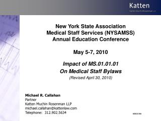 New York State Association  Medical Staff Services NYSAMSS Annual Education Conference  May 5-7, 2010
