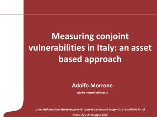 Measuring conjoint vulnerabilities in Italy: an asset based approach