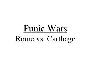 Punic Wars  Rome vs. Carthage
