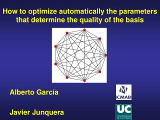 How to optimize automatically the parameters that determine the quality of the basis