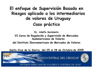 El enfoque de Supervisión Basada en Riesgos aplicado a los intermediarios de valores de Uruguay