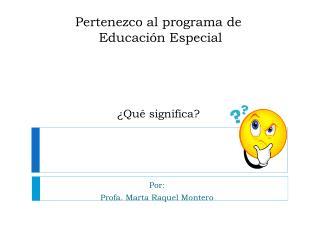 Pertenezco  al  programa  de Educación  Especial ¿ Qué significa ?