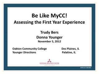 Be Like  MyCC ! Assessing the First Year Experience