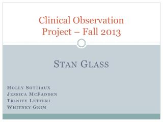 Clinical Observation Project – Fall 2013