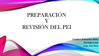 Preparación y  revisión del PEI