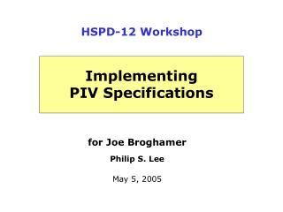 for Joe Broghamer Philip S. Lee May 5, 2005