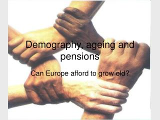 Demography, ageing and pensions