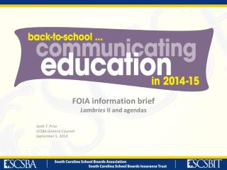 FOIA information  brief Lambries  II and agendas Scott T. Price SCSBA General Counsel