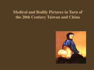 Medical and Bodily Pictures in Turn of the 20th Century Taiwan and China
