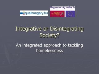 Integrative or Disintegrating Society?