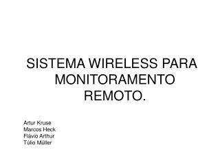 SISTEMA WIRELESS PARA MONITORAMENTO REMOTO.
