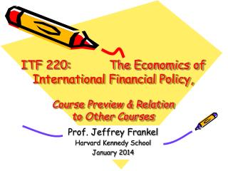 Prof. Jeffrey Frankel Harvard Kennedy School January 2014