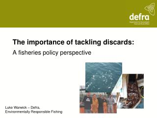 The importance of tackling discards:
