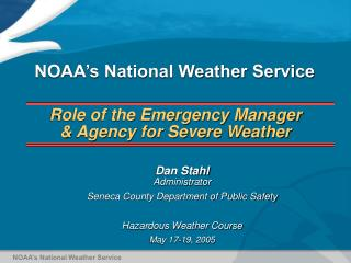 Role of the Emergency Manager & Agency for Severe Weather