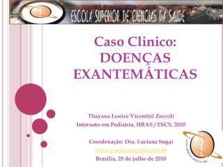 Caso Clinico: DOENÇAS EXANTEMÁTICAS