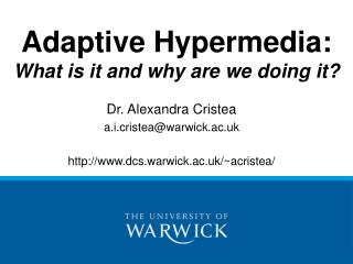 Adaptive Hypermedia: What is it and why are we doing it?