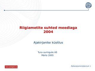 Riigiametite suhted meediaga  2004