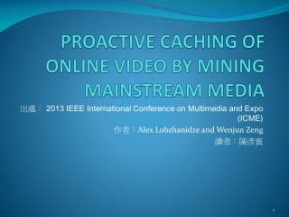PROACTIVE CACHING OF ONLINE VIDEO BY MINING MAINSTREAM MEDIA