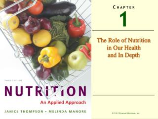 The Role of Nutrition in Our Health and In Depth