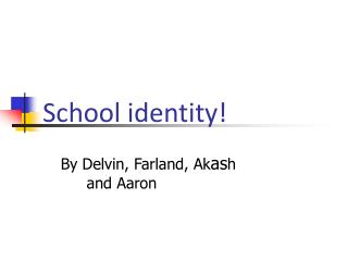 School identity!