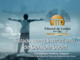 Estado como Instrumento  de Controle Social