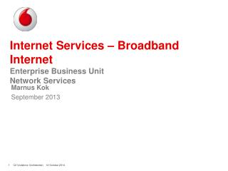 Internet Services � Broadband Internet Enterprise Business Unit Network Services