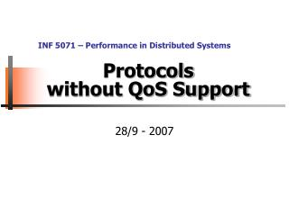 Protocols without QoS Support
