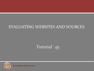 EVALUATING WEBSITES AND SOURCES