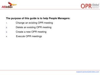 The purpose of this guide is to help People Managers:  Change an existing OPR meeting