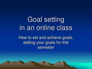 Goal setting  in an online class