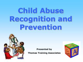 Child Abuse Recognition and Prevention