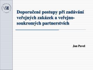 Doporučené postupy při zadávání veřejných zakázek a veřejno-soukromých partnerstvích