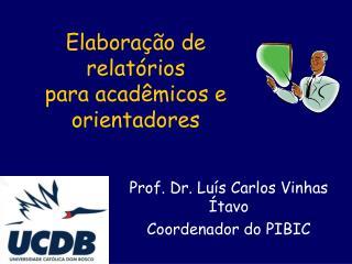 Elaboração de relatórios para acadêmicos e orientadores