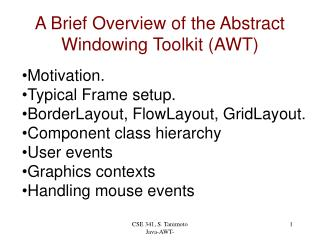 A Brief Overview of the Abstract Windowing Toolkit (AWT)