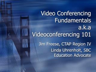 Video Conferencing Fundamentals a.k.a Videoconferencing 101