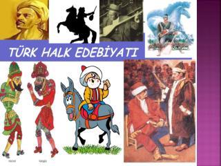 Halk  edebİyatının  genel  özellİklerİ