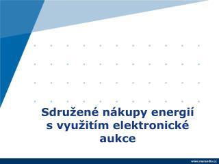 Sdružené nákupy energií s využitím elektronické aukce